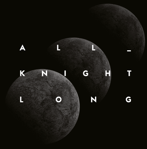 ALL KNIGHT LONG