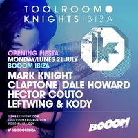 Toolroom Knights Ibiza Opening Fiesta @ BOOOM
