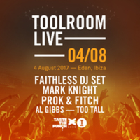 Toolroom Live Ibiza Friday August 4th @ Eden